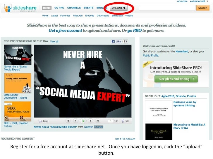 """Register for a free account at slideshare.net.  Once you have logged in, click the """"upload"""" button."""
