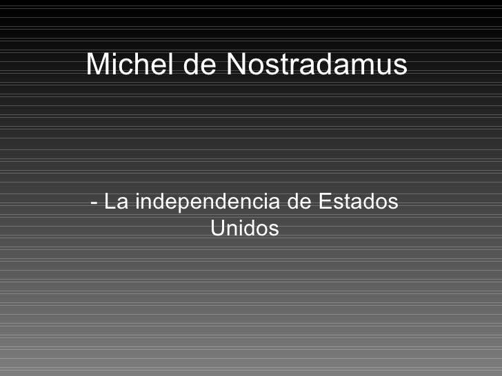Michel de Nostradamus - La independencia de Estados Unidos