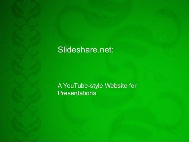 Slideshare.net: A YouTube-style Website for Presentations