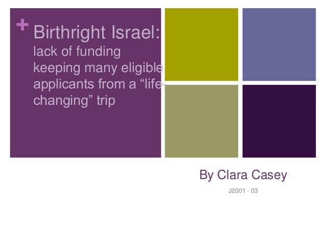 "+ By Clara Casey J2001 - 03 Birthright Israel: lack of funding keeping many eligible applicants from a ""life- changing"" tr..."