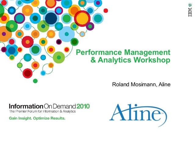 Performance Management & Analytics Workshop Roland Mosimann, Aline