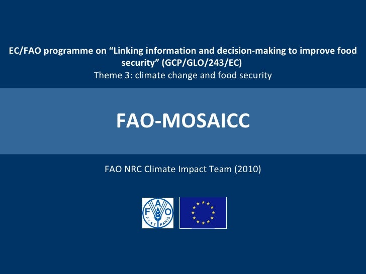 """Climate change impact assessment toolbox FAO NRC Climate Impact Team EC/FAO programme on """"Linking information and decision..."""