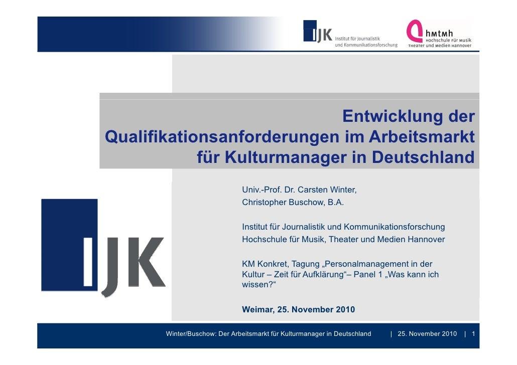 """Entwicklung der Qualifikationsanforderungen im Arbeitsmarkt für Kulturmanager in Deutschland - Vortrag Tagung """"Personalman..."""