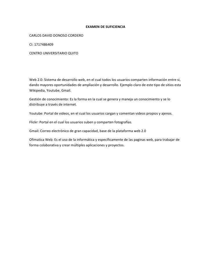 EXAMEN DE SUFICIENCIA<br />CARLOS DAVID DONOSO CORDERO<br />CI: 1717486409<br />CENTRO UNIVERSITARIO QUITO<br />Web 2.0: S...
