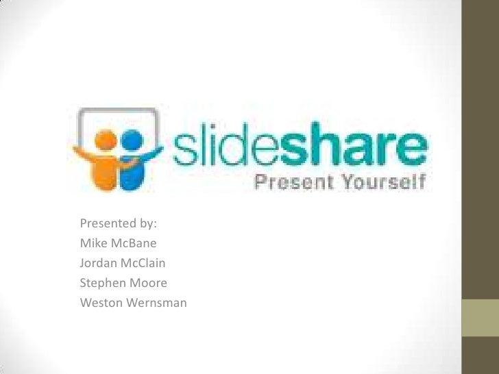 Presented by:<br />Mike McBane<br />Jordan McClain<br />Stephen Moore<br />Weston Wernsman<br />