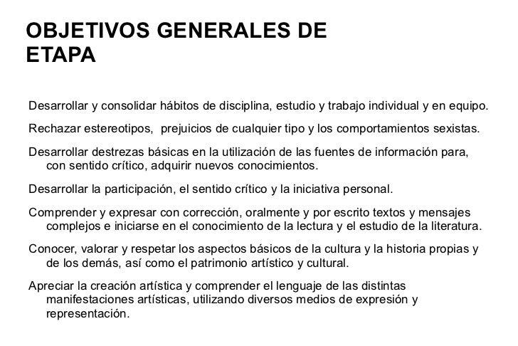OBJETIVOS GENERALES DE  ETAPA <ul><li>Desarrollar y consolidar hábitos de disciplina, estudio y trabajo individual y en eq...