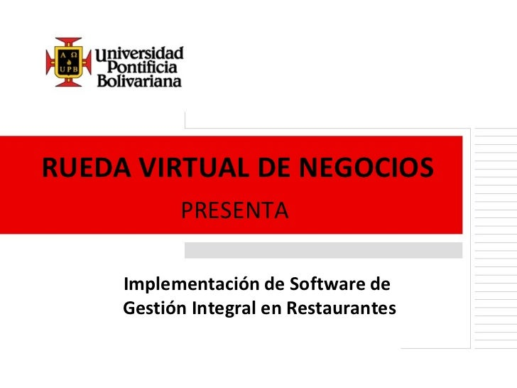 RUEDA VIRTUAL DE NEGOCIOS PRESENTA Implementación de Software de  Gestión Integral en Restaurantes