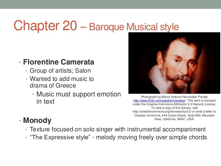 Chapter 20 – Baroque Musical style<br />Florentine Camerata<br />Group of artists; Salon<br />Wanted to add music to drama...