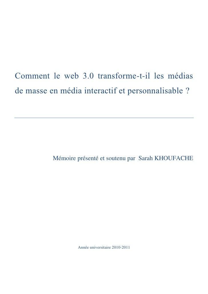 Comment le web 3.0 transforme-t-il les médiasde masse en média interactif et personnalisable ?          Mémoire présenté e...