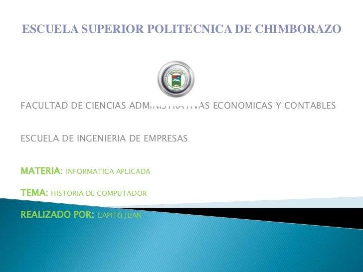 ESCUELA SUPERIOR POLITECNICA DE CHIMBORAZOFACULTAD DE CIENCIAS ADMINISTRATIVAS ECONOMICAS Y CONTABLESESCUELA DE INGENIERIA...