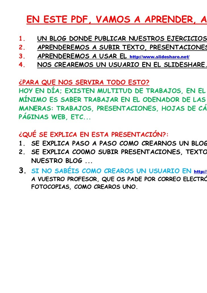 EN ESTE PDF, VAMOS A APRENDER, A HACERNOS:1.    UN BLOG DONDE PUBLICAR NUESTROS EJERCICIOS/DEVERES.2.    APRENDEREMOS A SU...
