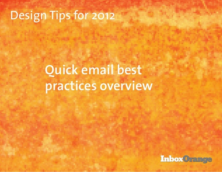 Design Tips for 2012      Quick email best      practices overview