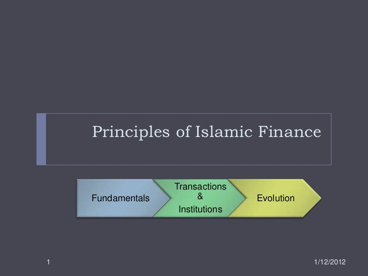 Principles of Islamic Finance                   Transactions    Fundamentals          &        Evolution                  ...