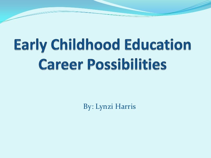 Career Possibilities in the Early Childhood Field