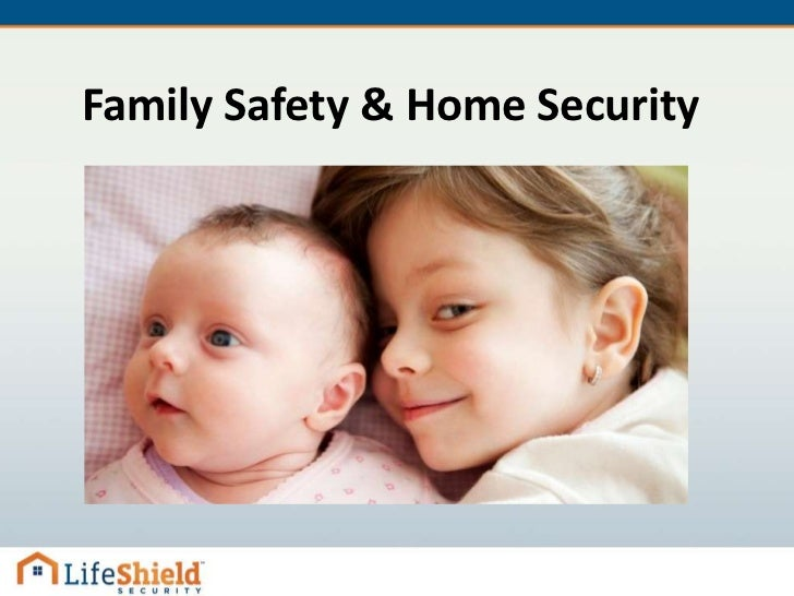 Family Safety and Home Security