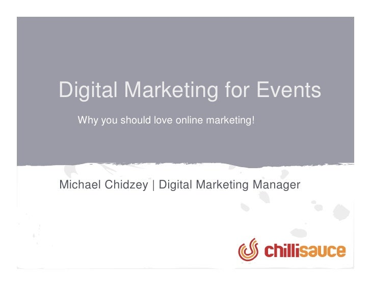 Digital Marketing for Events   Why you should love online marketing!Michael Chidzey | Digital Marketing Manager