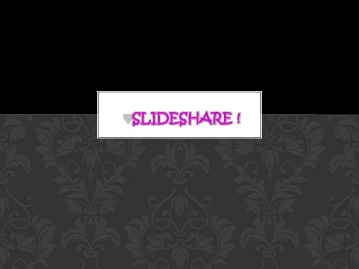 SLIDESHARE !