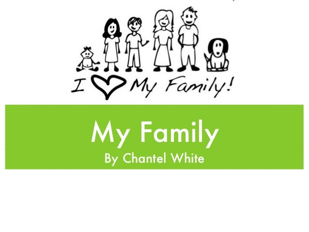 My FamilyBy Chantel White