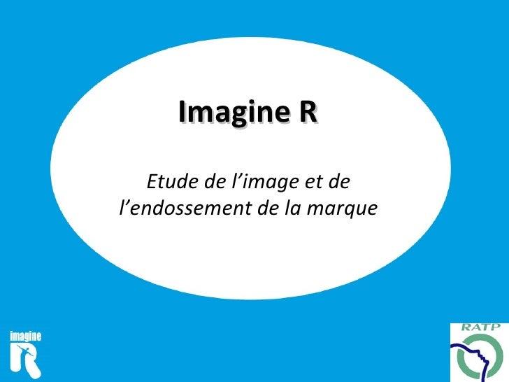 Imagine R    Etude de l'image et de l'endossement de la marque