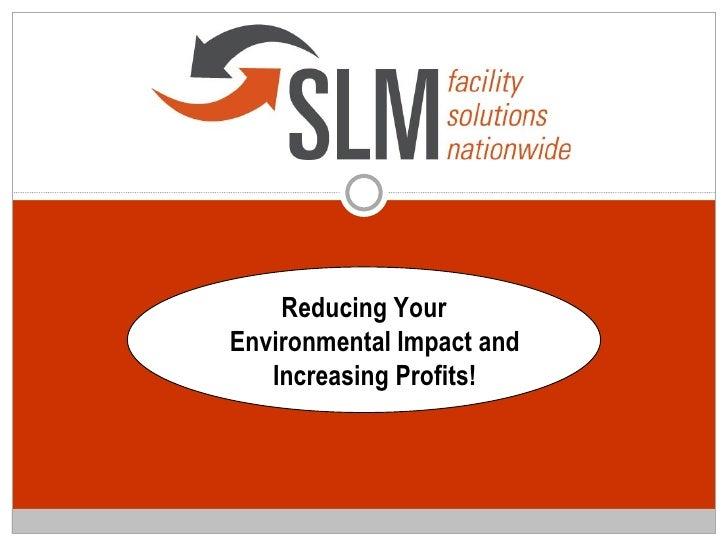 Reducing Your Environmental Impact and Increasing Profits!