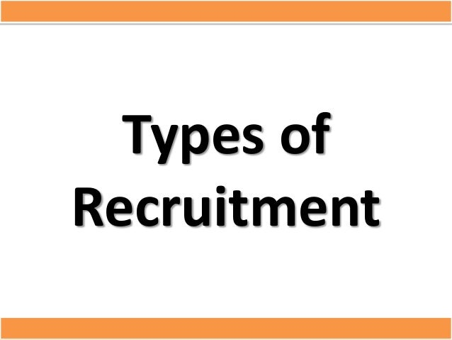 Types ofRecruitment