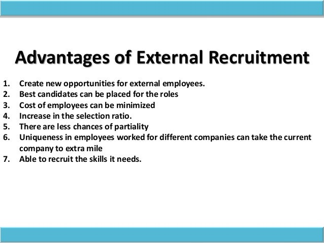 the advantages and disadvantages of the internet recruiting technique Employee recruiting methods: advantages and disadvantages distinct recruitment channels have advantages and disadvantages for recruiting various types of workers but minorities may be under represented due to unequal access to internet services.
