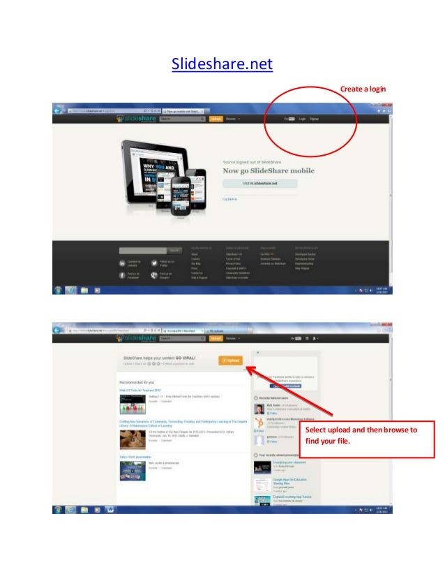 Slideshare.net                          Create a login                 Select upload and then browse to                 fi...