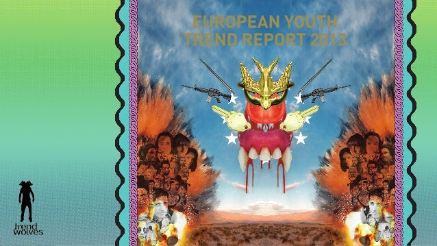 EUROPEAN YOUTH INTELLIGENCE      TRENDWOLVES IS A RESEARCH AND MARKETING AGENCY WITH ITS FOCUS ON YOUTH CULTURE. EUROPEANV...