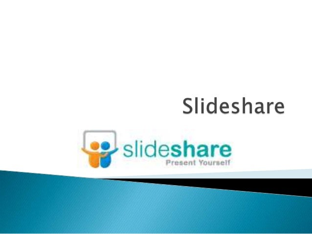 Slideshare is a Web 2.0 based slide hosting service.  Users can upload files privately or publicly in the  following file ...
