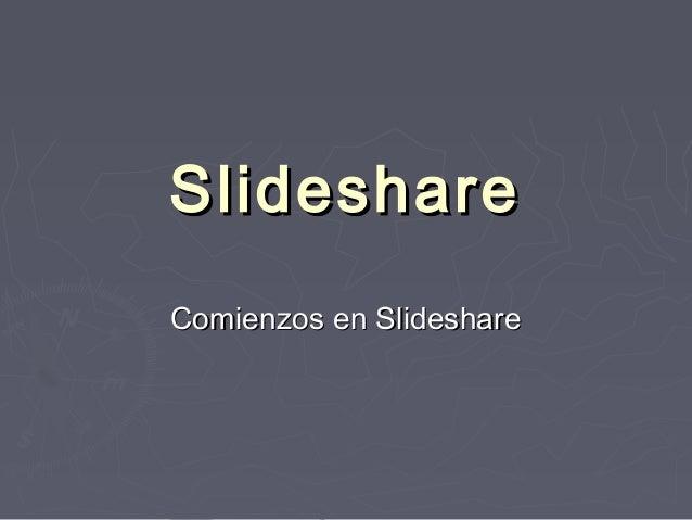 SlideshareComienzos en Slideshare