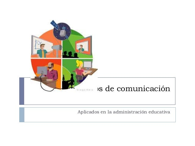 Medios de comunicaciónAplicados en la administración educativa