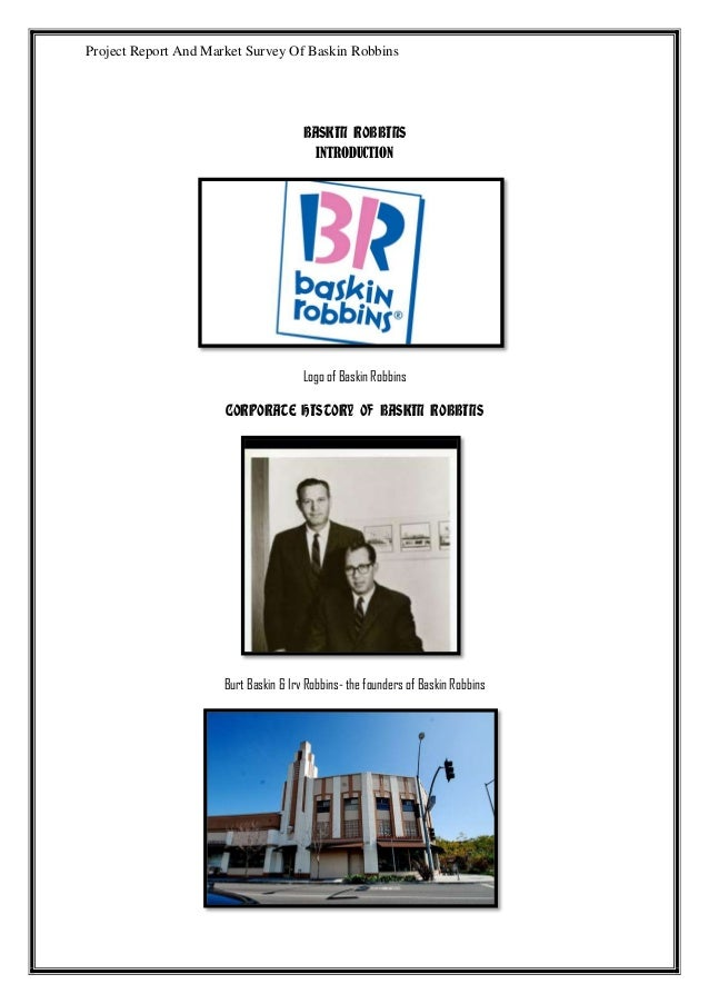 baskin robbins business plan Q&a: dunkin' brands ceo discusses baskin-robbins strategy that was well noted in all the media it helped our business on the cake side dramatically.