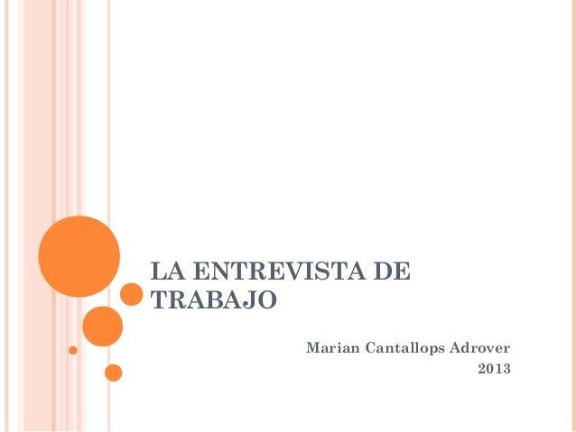LA ENTREVISTA DE TRABAJO Marian Cantallops Adrover 2013