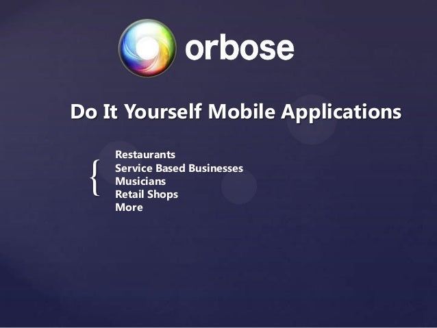 { Do It Yourself Mobile Applications Restaurants Service Based Businesses Musicians Retail Shops More