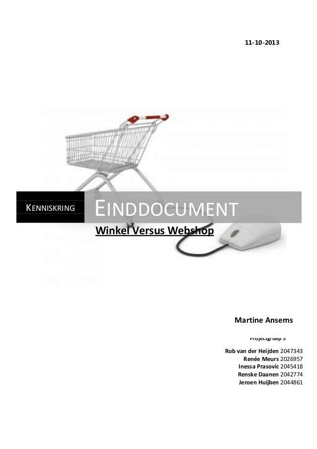 11-10-2013 Klas E3M Projectgroep 5 KENNISKRING EINDDOCUMENT Rob van der Heijden 2047343 Renée Meurs 2026957 Inessa Prasovi...