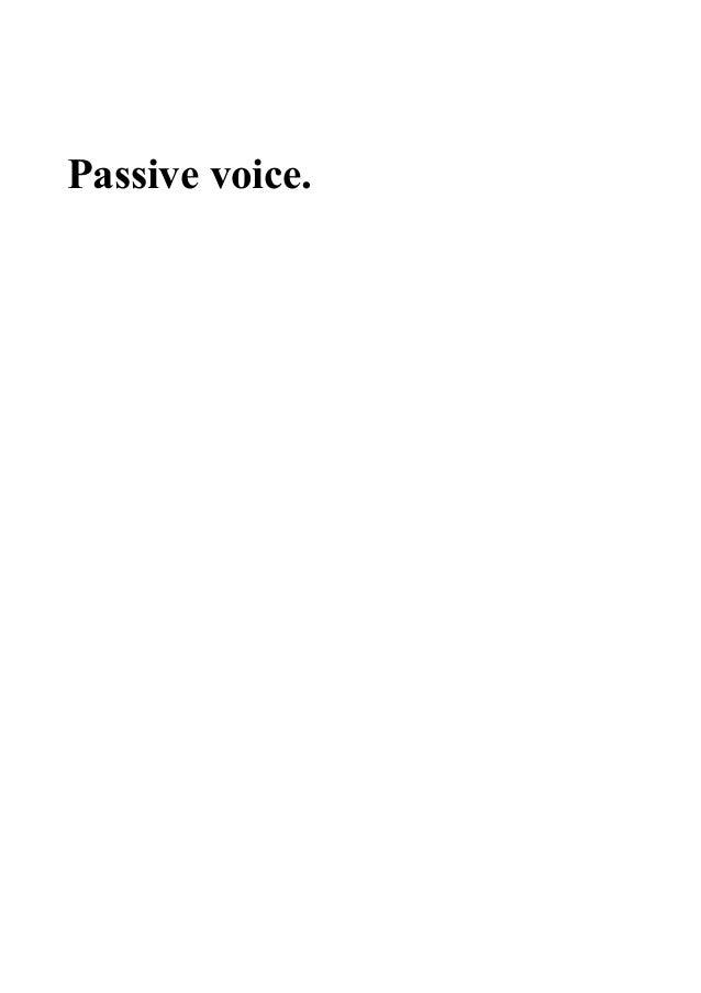 Passive voice.