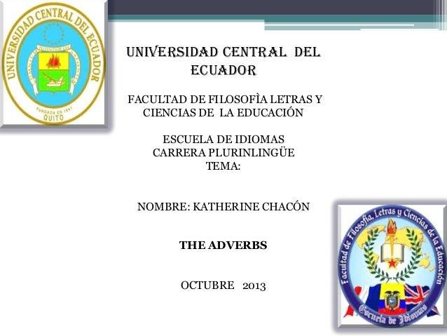 UNIVERSIDAD CENTRAL DEL ECUADOR FACULTAD DE FILOSOFÌA LETRAS Y CIENCIAS DE LA EDUCACIÓN ESCUELA DE IDIOMAS CARRERA PLURINL...