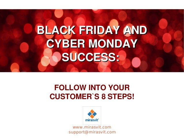 BLACK FRIDAY AND CYBER MONDAY SUCCESS: FOLLOW INTO YOUR CUSTOMER`S 8 STEPS!
