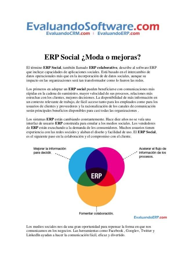 ERP Social ¿Moda o mejoras? El término ERP Social, también llamado ERP colaborativo, describe al software ERP que incluye ...