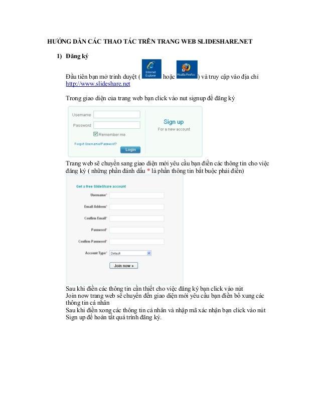 HƯỚNG DẪN CÁC THAO TÁC TRÊN TRANG WEB SLIDESHARE.NET 1) Đăng ký Đầu tiên bạn mở trinh duyệt ( http://www.slideshare.net  h...