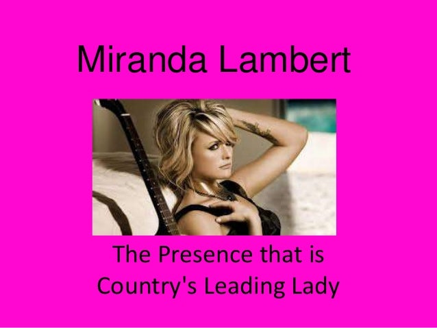 Miranda Lambert  The Presence that is Country's Leading Lady