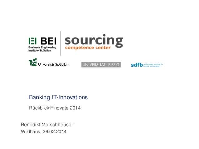 Banking IT-Innovations Rückblick Finovate 2014  Benedikt Morschheuser Wildhaus, 26.02.2014