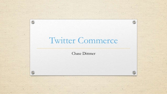 Twitter Commerce Chase Dittmer