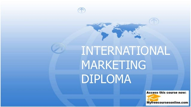 diploma in international marketing Graduate diploma in law 2018 graduate  the marketing course is a mixture of  saud holds a master degree in international business from london metropolitan.