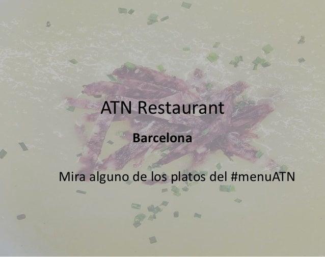 ATN Restaurant Barcelona Mira alguno de los platos del #menuATN