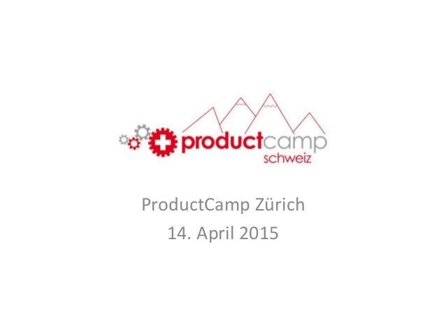 ProductCamp Zürich 14. April 2015