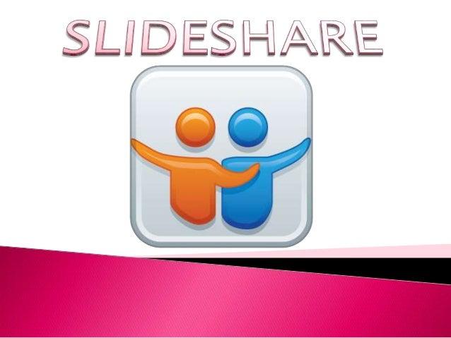  SlideShare es un sitio web que ofrece a los usuarios la posibilidad de subir y compartir en público o en privado present...