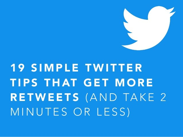 19 Simple Twitter Retweet Tips