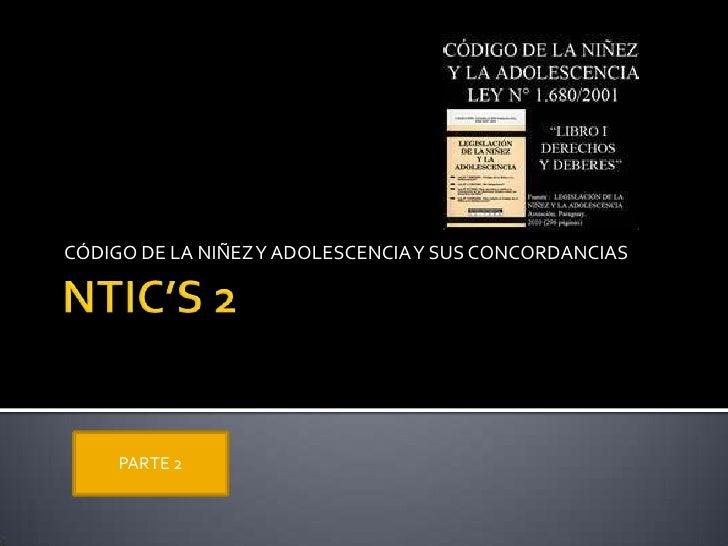 CÓDIGO DE LA NIÑEZ Y ADOLESCENCIA Y SUS CONCORDANCIAS     PARTE 2