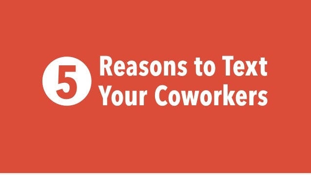 5 Reasons to Text your Coworkers